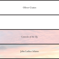 John Luther Adams' Canticles Of The Sky - Limited Edition (VINYL)