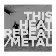 Repeat/Metal (VINYL)