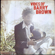 The Vibes Of Barry Brown (VINYL)