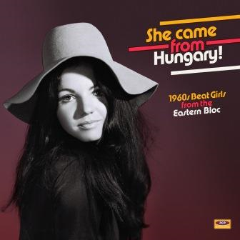 She Came From Hungary! - 1960's Beat Girls From The Eastern Bloc (VINYL)