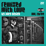 Remixed With Love By Joey Negro 3 - Pt. 2 (VINYL - 2LP)