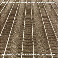 Reich: Different Trains/Electric Counterpoint (VINYL)