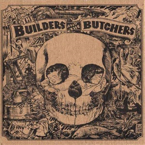 Builders And The Butchers (VINYL)