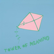 Tower Of Meaning (VINYL)