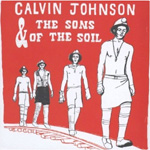 Calvin Johnson & The Sons Of The Soil (VINYL)