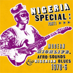 Nigeria Special: Modern Highlife, Afro Sounds & Nigerian Blues. 1970-76. Part One (VINYL - 2LP)