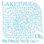 Oh, The Places We'll Go (VINYL)
