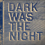 Dark Was The Night (VINYL - 3LP)