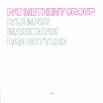 Pat Metheny Group (VINYL - 180 gram)