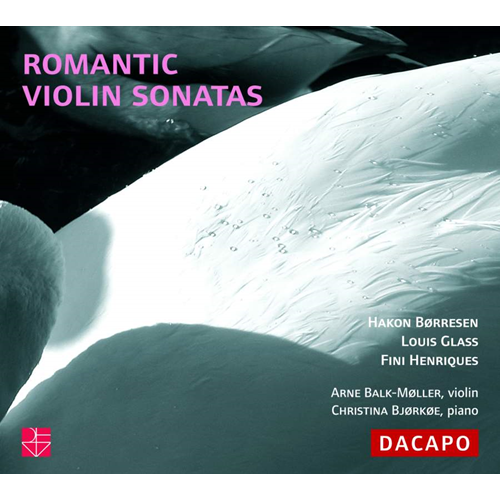 Børresen; Glass, L; Henriques: Romantic Violin Sonatas (CD)