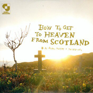 Produktbilde for How To Get To Heaven From Scotland (CD)