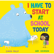 Produktbilde for I Have to Start at School Today (BOK)