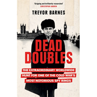 Produktbilde for Dead Doubles - The Extraordinary Worldwide Hunt for One of the Cold War's Most Notorious Spy Rings (BOK)
