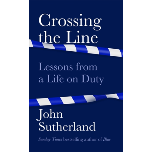 Crossing the Line - Lessons From a Life on Duty (BOK)
