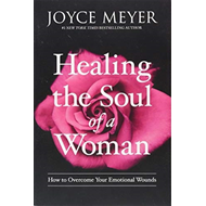 Produktbilde for Healing the Soul of a Woman - How to Overcome Your Emotional Wounds (BOK)