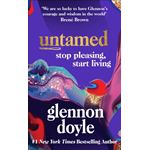 Untamed - Stop Pleasing, Start Living: THE NO.1 SUNDAY TIMES BESTSELLER (BOK)