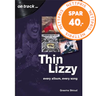 Produktbilde for Thin Lizzy: Every Album, Every Song (On Track) (BOK)