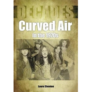 Produktbilde for Curved Air in the 1970s (Decades) (BOK)
