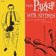 Charlie Parker With Strings (VINYL + MP3)