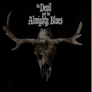 The Devil And The Almighty Blues (CD)