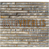Oslo Vocalis - Prelude (CD)