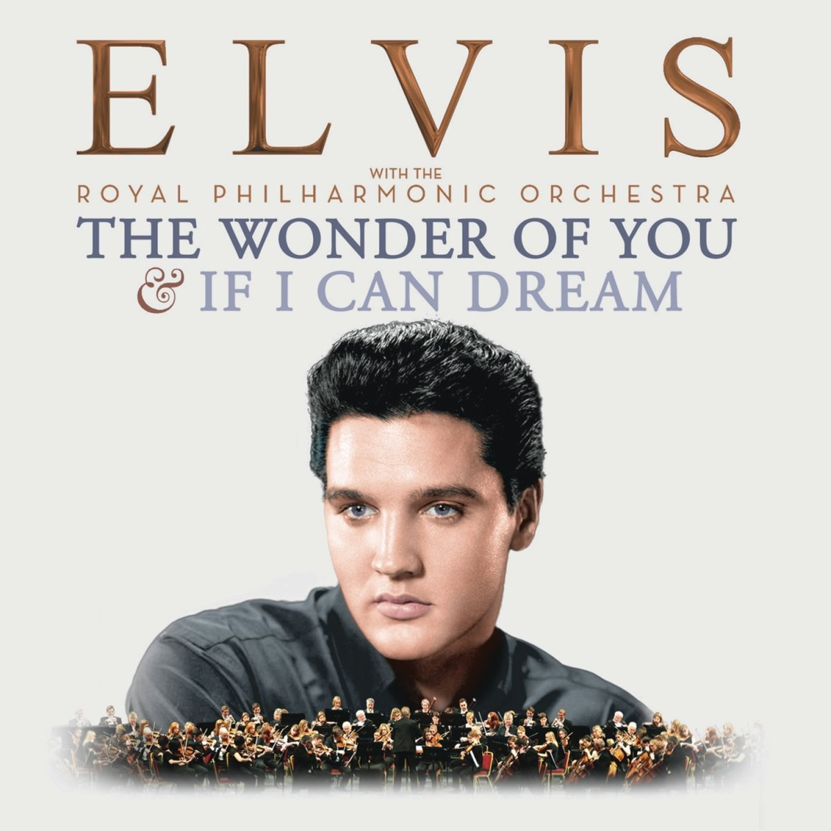 The Royal Philharmonic Orchestra Goes To The Bathroom: The Wonder Of You & If I Can Dream: Elvis With The Royal