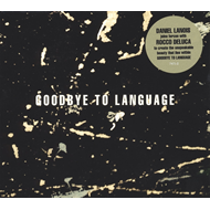 Goodbye To Language (LP)