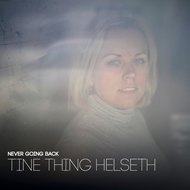 Tine Thing Helseth - Never Going Back (CD)