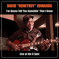 I'm Gonna Tell You Somethin' That I Know: Live At The G Spot (CD + DVD)