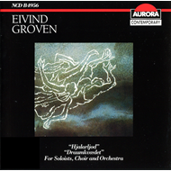 Groven: Choral and Orchestral works (CD)