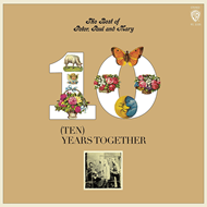 The Best Of Peter, Paul & Mary: Ten Years Together (VINYL)