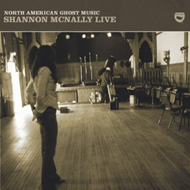 Produktbilde for North American Ghost Music: Shannon McNally Live (USA-import) (CD)