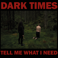 Tell Me What I Need (VINYL)