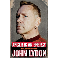 Anger is an Energy: My Life Uncensored (BOK)