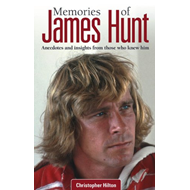 Memories of James Hunt: Anecdotes and Insights from Those Who Knew Him (BOK)