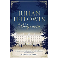 Julian Fellowes's Belgravia (BOK)