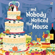 - and Nobody Noticed the Mouse (BOK)