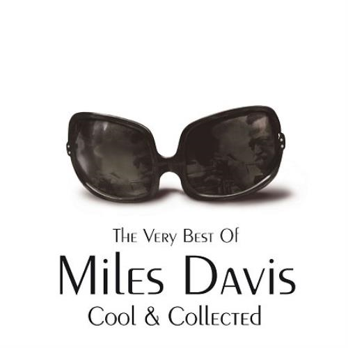 Cool & Collected - The Very Best Of Miles Davis (CD)
