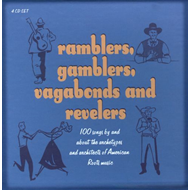 Ramblers, Gamblers, Vagabonds And Revelers - 100 Songs By And About The Archetypes And Architects Of American Roots Music (4CD)