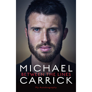 Produktbilde for Michael Carrick: Between the Lines (BOK)